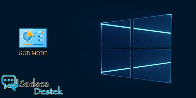 sadecedestek Windows 10'da God Mode Nasıl Etkinleştirilir?